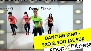 Dancing King By EXO & YOO JAE SUK | KPOP DANCE | DANCE FITNESS | KPOP WORKOUT | KPOPX FITNESS by KPOPX FITNESS OFFICIAL YOUTUBE CHANNEL