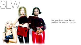 3LW: 05. I'm Gonna Make You Miss Me (Lyrics)