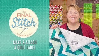 The Final Stitch Episode 6: Labeling Your Quilt
