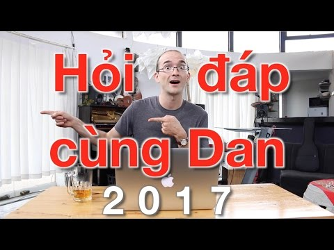 Hỏi đáp cùng Dan 2017
