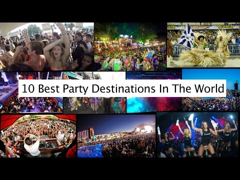 Video 10 Best Party Destinations In The World