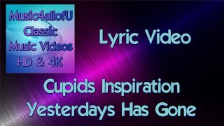 Cupids Inspiration   Yesterday Has Gone (HD Lyric Video)