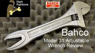Bahco Model 31 Adjustable Wrench Review