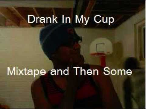 Drank In My Cup [Remix]