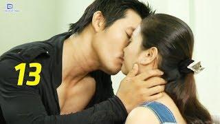 Thủ Đoạn Chiếm Lấy Tình Yêu - Tập 13   Phim Tình Cảm Việt Nam Mới Hay Nhất