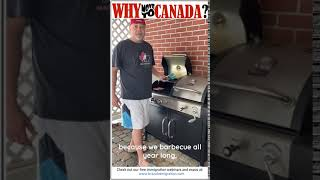 Why Canada? Barbeques!