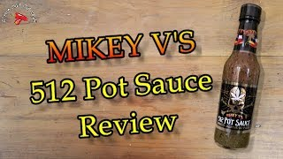 Mikey V's 512 Pot Sauce Roasted Jalapeno & Hemp Seed Review