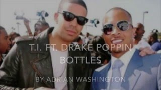 T.I. Ft. Drake Poppin Bottles