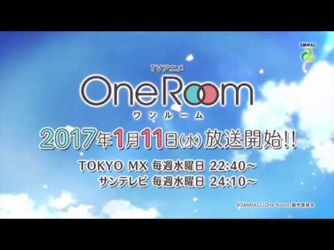 2017年1月11日放送スタート TVアニメ「OneRoom」 PV