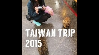 Taiwan Trip 2015 (January 28 - Febuary 10) 14 Days