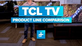 2017 TCL TV Product Line Comparison