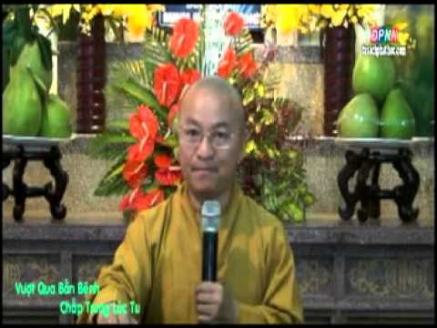 Kinh Viên Giác 06: Vượt qua bốn bệnh chấp trong lúc tu (20/07/2012)