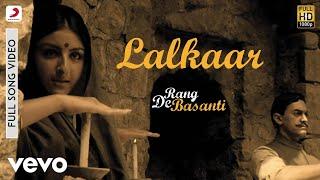 Lalkaar - Rang De Basanti | Amir Khan | A.R. Rahman