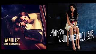 Summertime Tears Dry On Their Own - Lana Del Rey & Amy Winehouse (Mashup)