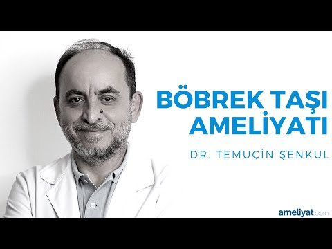 Böbrek Taşı Ameliyatı (Dr. Temuçin Şenkul)
