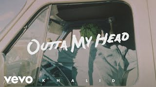 Khalid With John Mayer   Outta My Head (Audio)