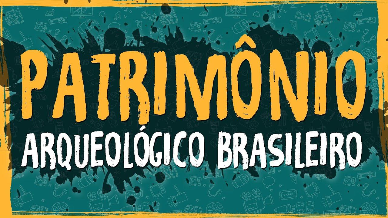 Patrimônio Arqueológico Brasileiro