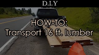 How to transport 16 feet (2x10x16) lumber using mid size pickup truck? + World's fastest tie down!