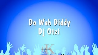 Do Wah Diddy - Dj Otzi (Karaoke Version)