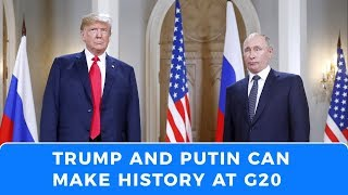 Post INF, Trump and Putin can make history with new security architecture at G20