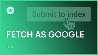 Using Fetch as Google - SEO tutorial