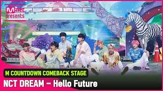 'COMEBACK' 청량☆드림'NCT DREAM'의 'Hello Future' 무대