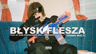 YOUNG MULTI - Błysk flesza (prod. Kubi Producent & Fast Life Sharky)