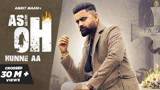 Asi Oh Hunne Aa Song Lyrics in English  – Amrit Maan