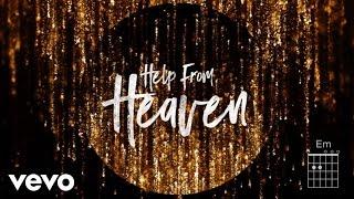 Matt Redman - Help From Heaven (Lyrics And Chords) ft. Natasha Bedingfield