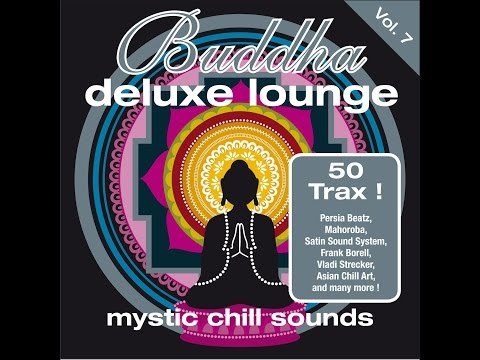 Various Artists - Buddha Deluxe Lounge, Vol.7 - Mystic Chill Sounds (Manifold Records) [Full Album] - Finetunes Chillout Lounge