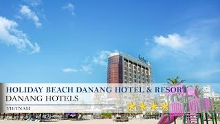 Holiday Beach Danang Hotel & Resort, Da Nang