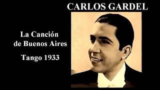 Carlos Gardel - La Canción de Buenos Aires - Tango 1933