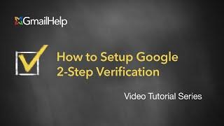 How to setup Google 2-Step Verification