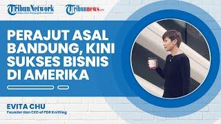 Perajut asal Bandung, Evita Chu, ungkap Alasan Kembangkan Bisnis PDR Knitting di Amerika