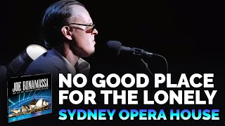 """Joe Bonamassa Official """"No Good Place for the Lonely"""" - Live at the Sydney Opera House"""
