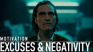 EXCUSES & NEGATIVITY - INSPIRATIONAL VIDEO