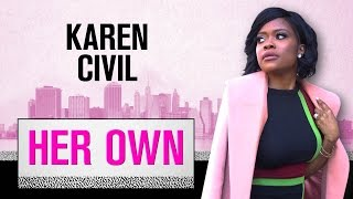 Karen Civil Gives Her Secrets To Getting Paid To Be Yourself   Her Own