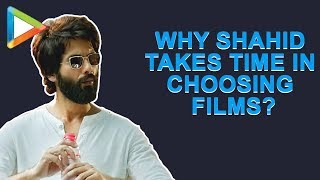 Don't Miss: Why Shahid Kapoor takes So Much Time in Choosing Films? | Kabir Singh | Kiara Advani