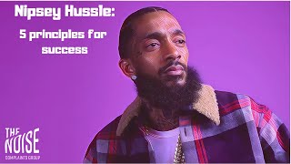 Nipsey Hussle - 5 Principles for Success
