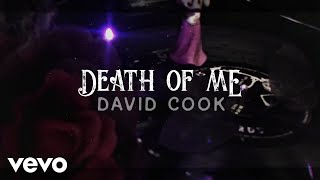 David Cook - Death of Me (Official Lyric Video)