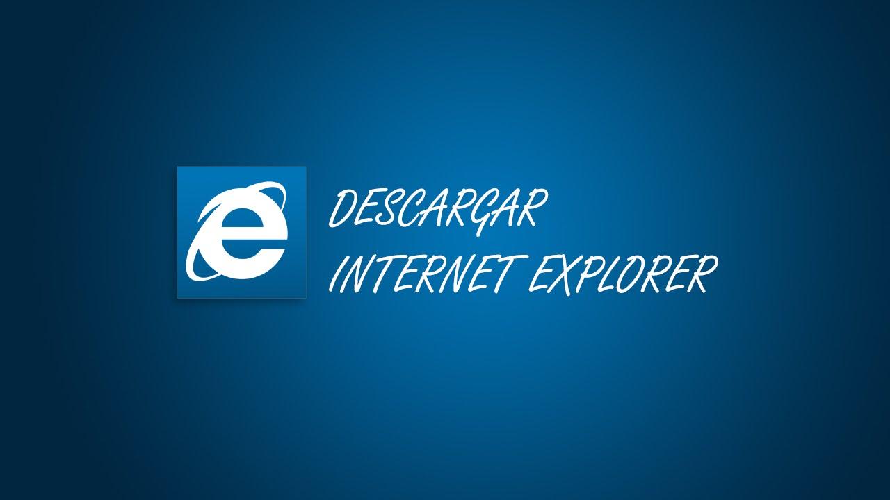 Descargar Internet Explorer | Descargar la última versión 100% Full Crackeado