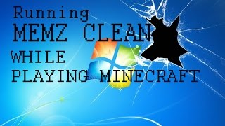 MEMZCRAFT!! (Running Memz Clean virus while playing Minecraft)