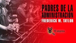 Padres de la administración: Frederick Taylor