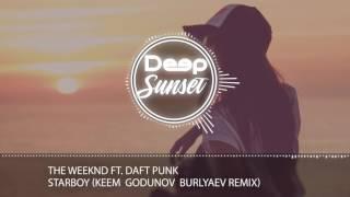 The Weeknd feat. Daft Punk - Starboy (KEEM Godunov  Burlyaev Remix)