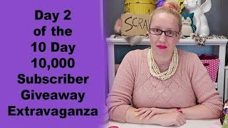 Day 2 of the 10 Day 10,000 Subscriber Giveaway Extravaganza!