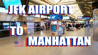 How To Get From JFK Airport To Manhattan: All Options Explained