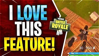 I LOVE THIS FEATURE! (Fortnite Battle Royale)