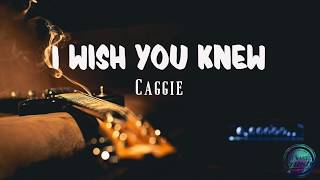 Caggie   I Wish You Knew | VIDEO LYRICS