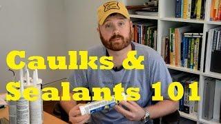 Choosing the Right Caulk or Sealant