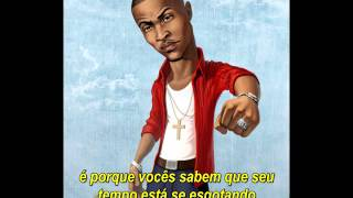 T.I. - Why U Mad At Me [Legendado]